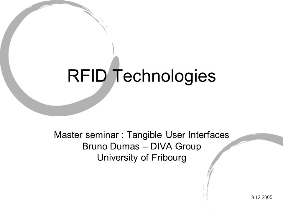 RFID Technologies Master seminar : Tangible User Interfaces Bruno Dumas – DIVA Group University of Fribourg