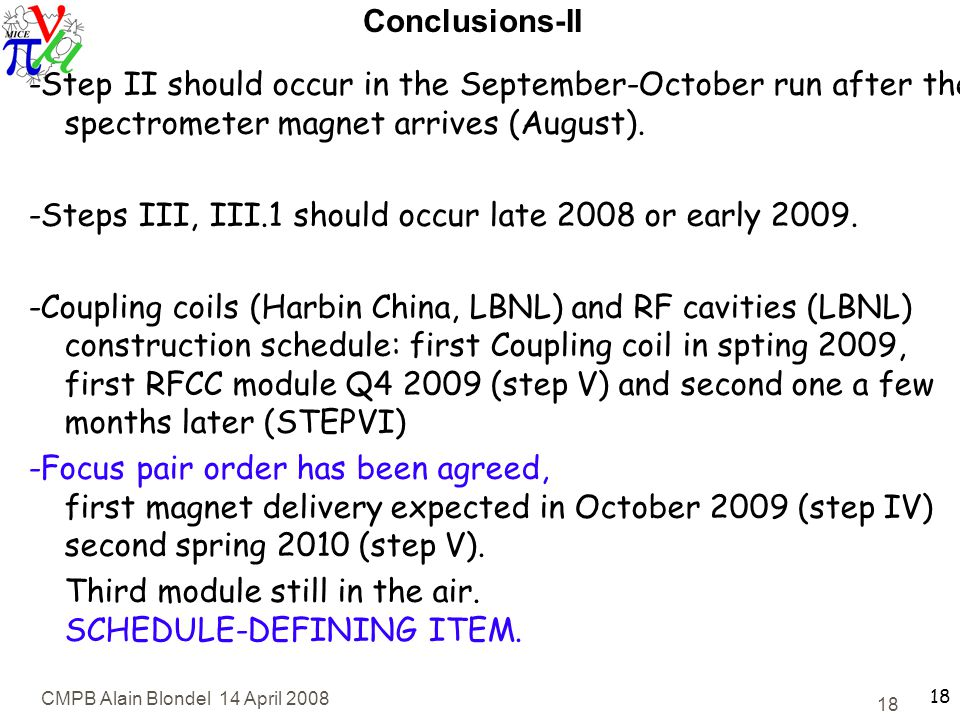 CMPB Alain Blondel 14 April Conclusions-II -Step II should occur in the September-October run after the spectrometer magnet arrives (August).