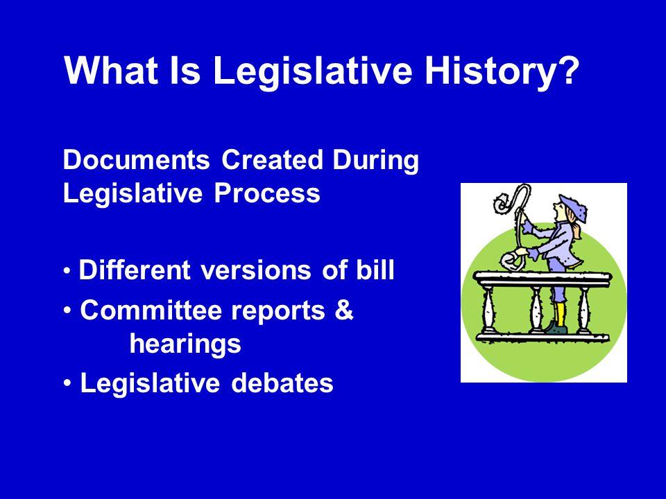 What Is Legislative History.