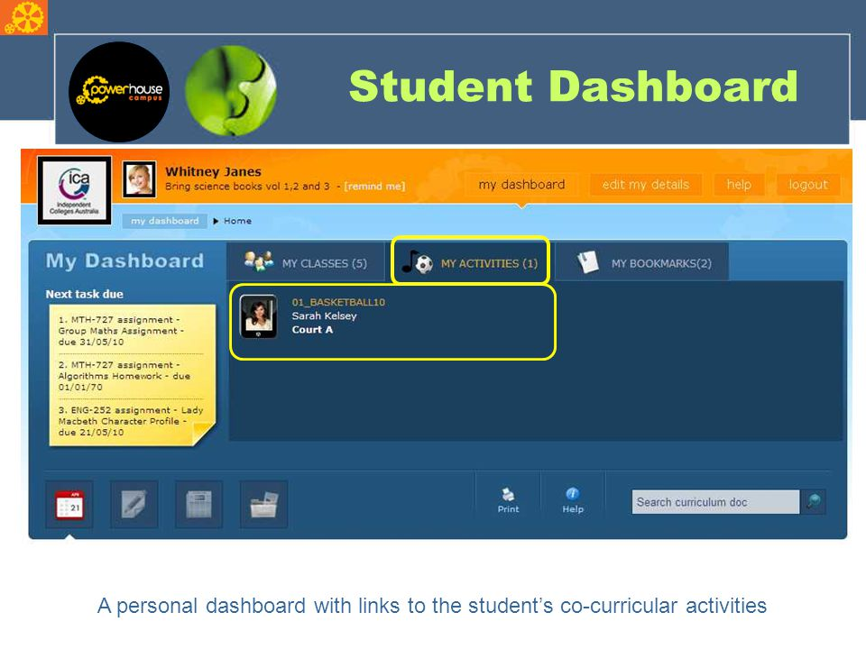 Student Dashboard A personal dashboard with links to the student's co-curricular activities