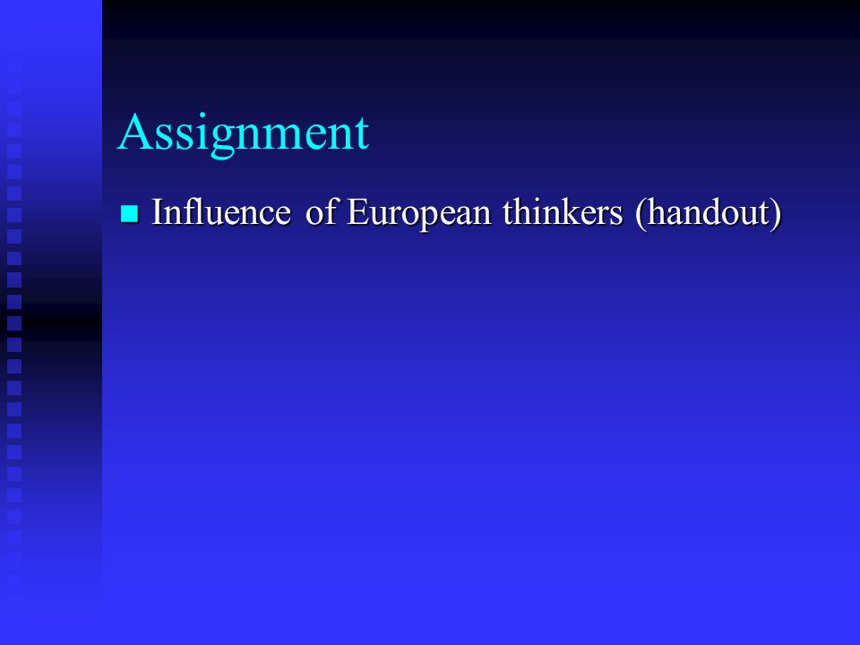 Assignment Influence of European thinkers (handout) Influence of European thinkers (handout)