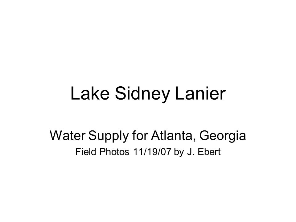 Lake Sidney Lanier Water Supply for Atlanta, Georgia Field Photos 11/19/07 by J. Ebert