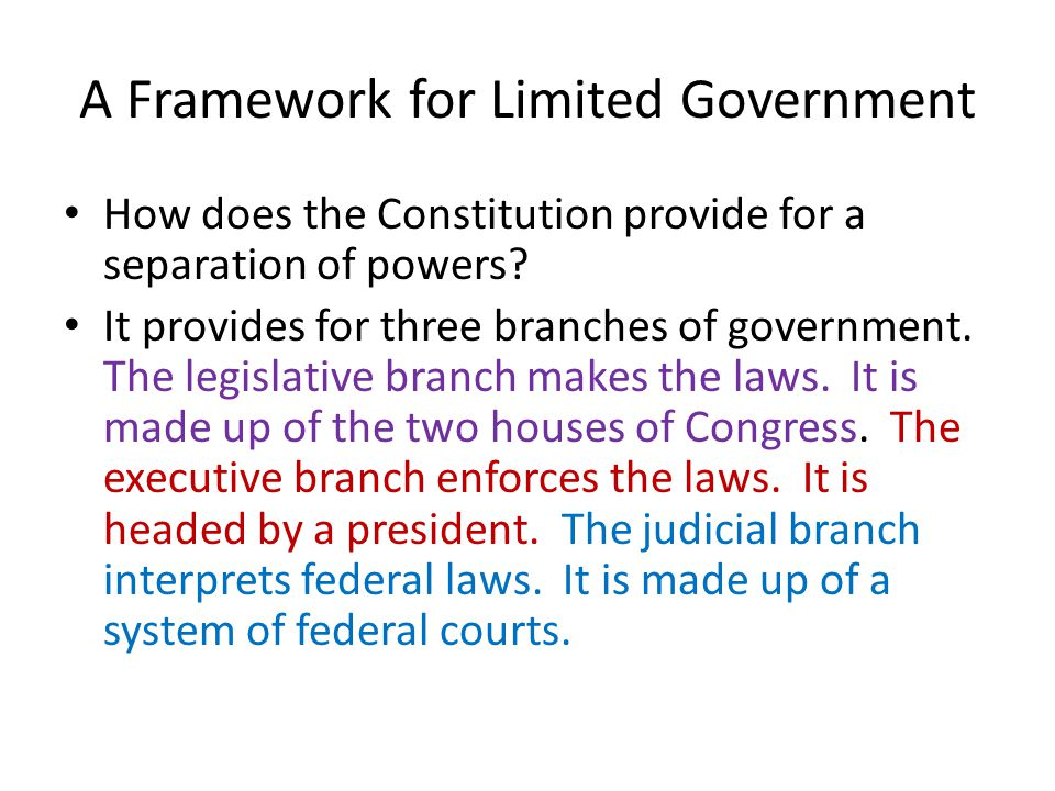 A Framework for Limited Government How does the Constitution provide for a separation of powers.