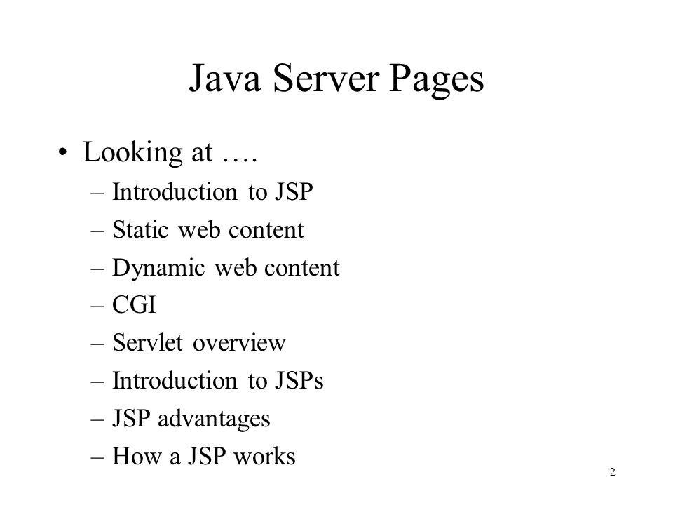 2 Java Server Pages Looking at ….