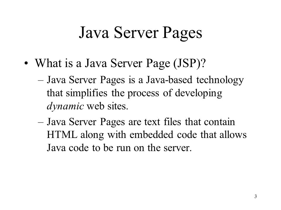 3 Java Server Pages What is a Java Server Page (JSP).