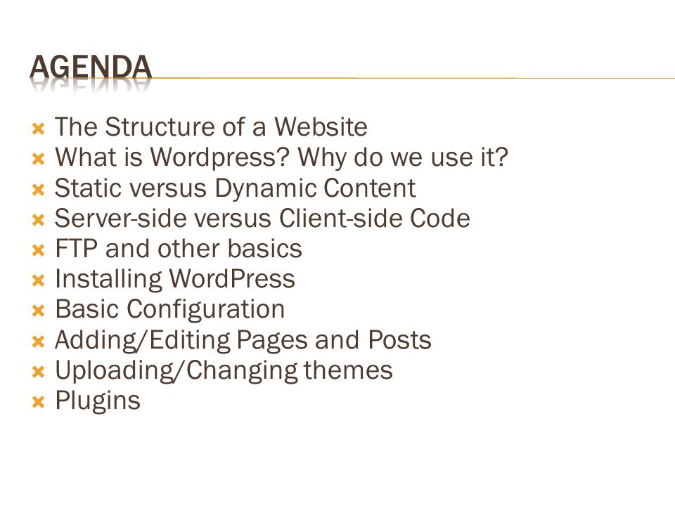  The Structure of a Website  What is Wordpress. Why do we use it.