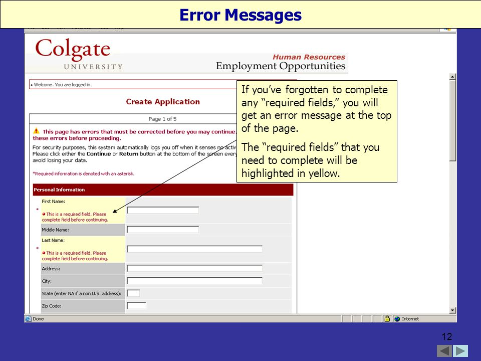 12 If you've forgotten to complete any required fields, you will get an error message at the top of the page.