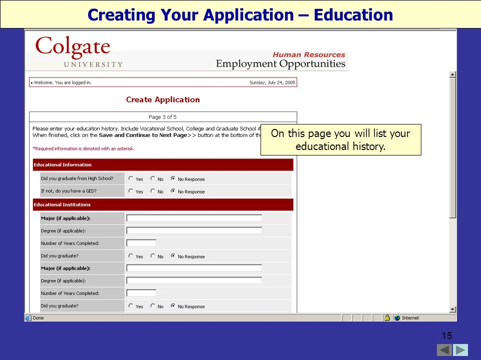 15 Creating Your Application – Education On this page you will list your educational history.