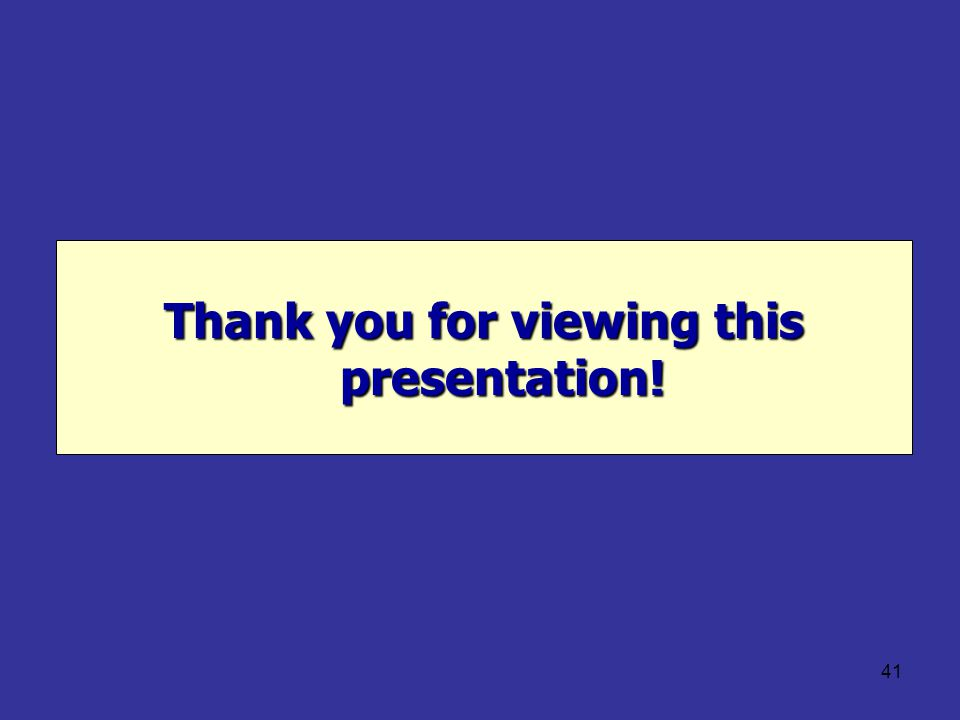 41 Thank you for viewing this presentation!