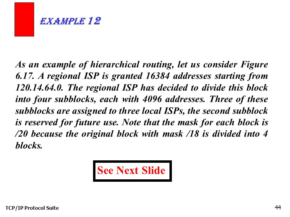 TCP/IP Protocol Suite 44 As an example of hierarchical routing, let us consider Figure 6.17.