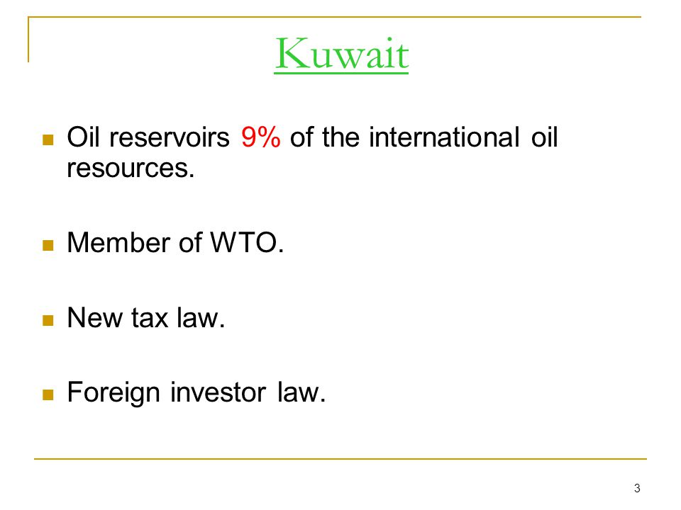 3 Kuwait Oil reservoirs 9% of the international oil resources.