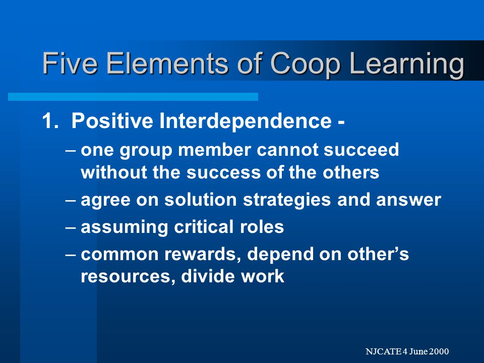 Next Previo NJCATE 4 June 2000 Five Elements of Coop Learning 1.