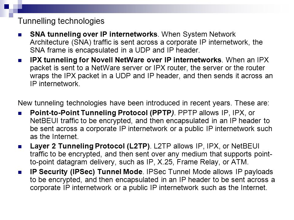 Tunnelling technologies SNA tunneling over IP internetworks.