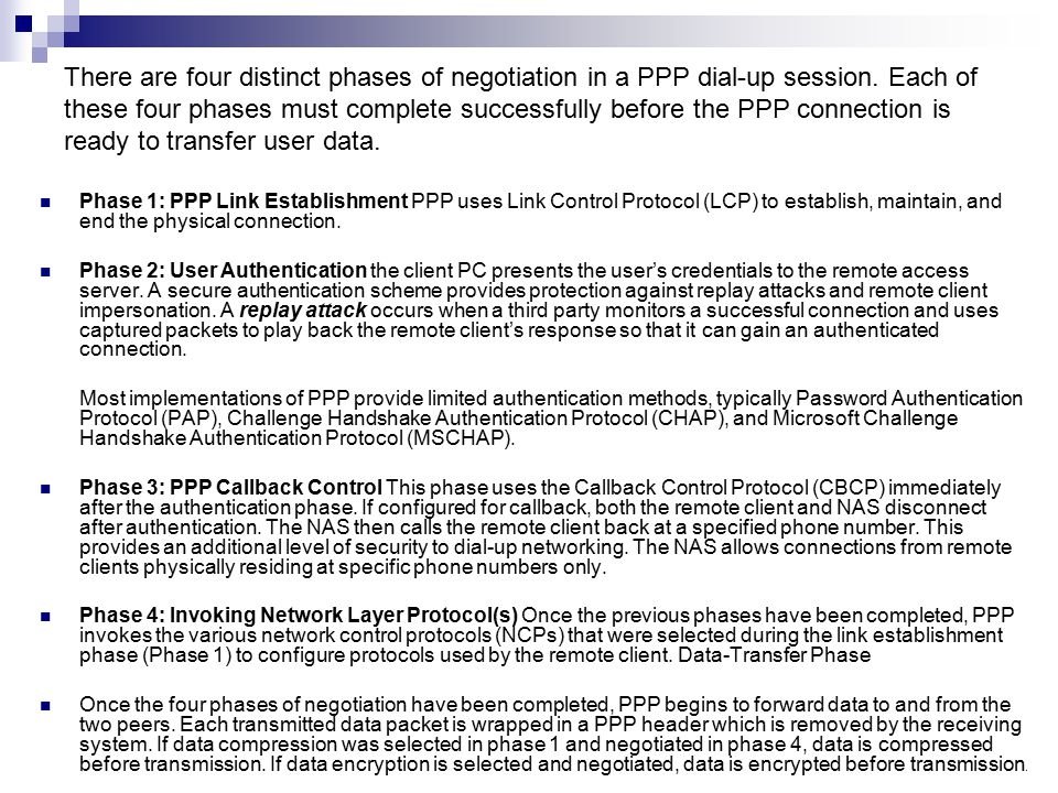 There are four distinct phases of negotiation in a PPP dial-up session.
