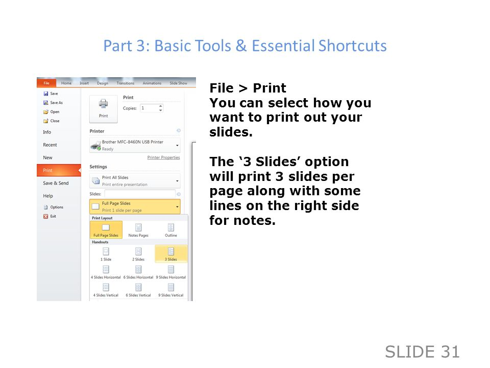 Part 3: Basic Tools & Essential Shortcuts File > Print You can select how you want to print out your slides.