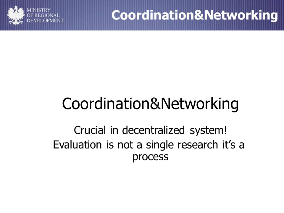 Coordination&Networking Coordination&Networking Crucial in decentralized system.