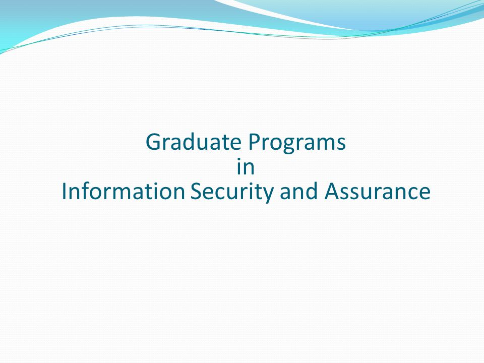 Graduate Programs in Information Security and Assurance