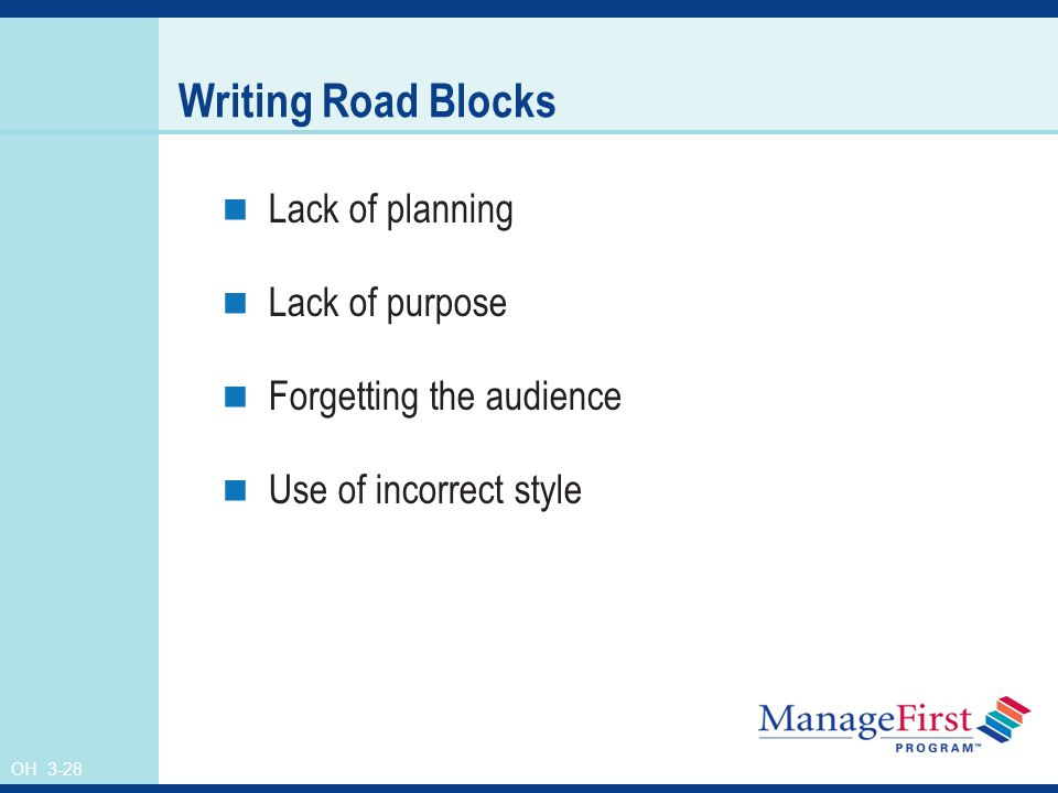 OH 3-28 Writing Road Blocks Lack of planning Lack of purpose Forgetting the audience Use of incorrect style