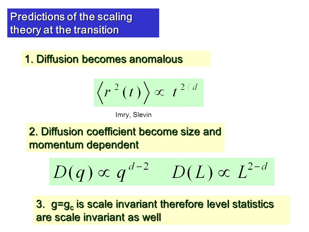 Predictions of the scaling theory at the transition 1.