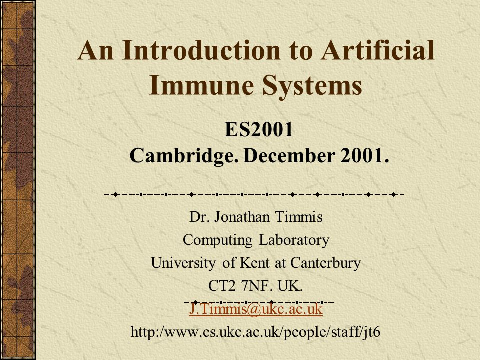 An Introduction to Artificial Immune Systems Dr.