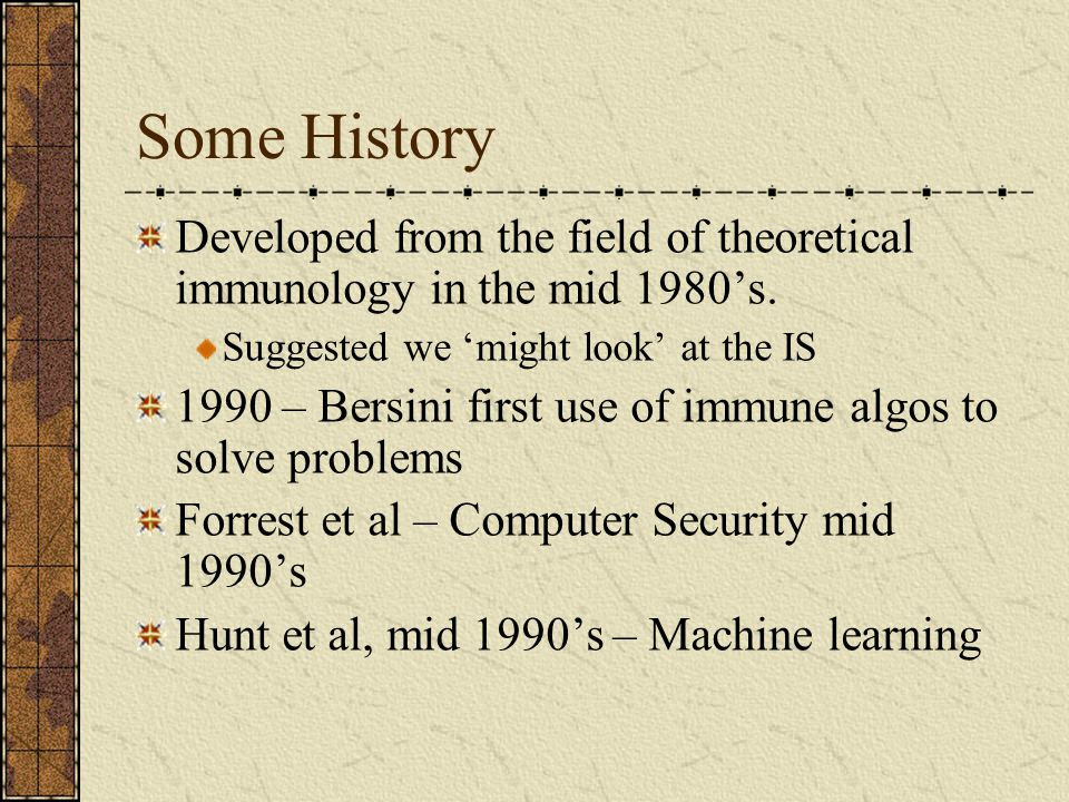Some History Developed from the field of theoretical immunology in the mid 1980's.
