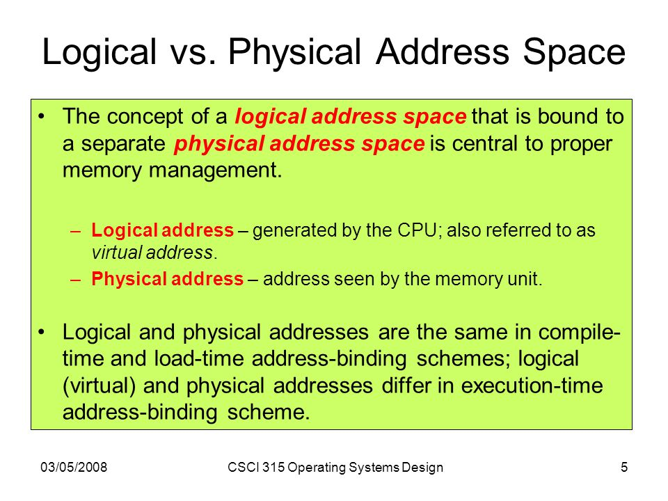 03/05/2008CSCI 315 Operating Systems Design5 Logical vs.
