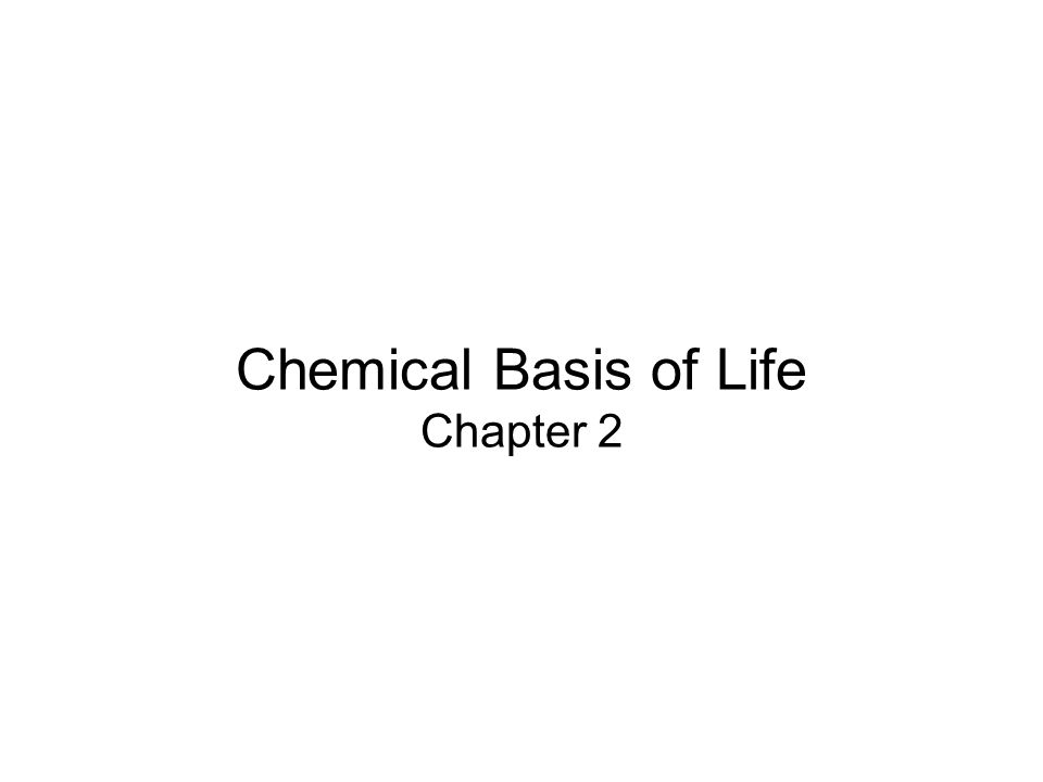 Chemical Basis of Life Chapter 2