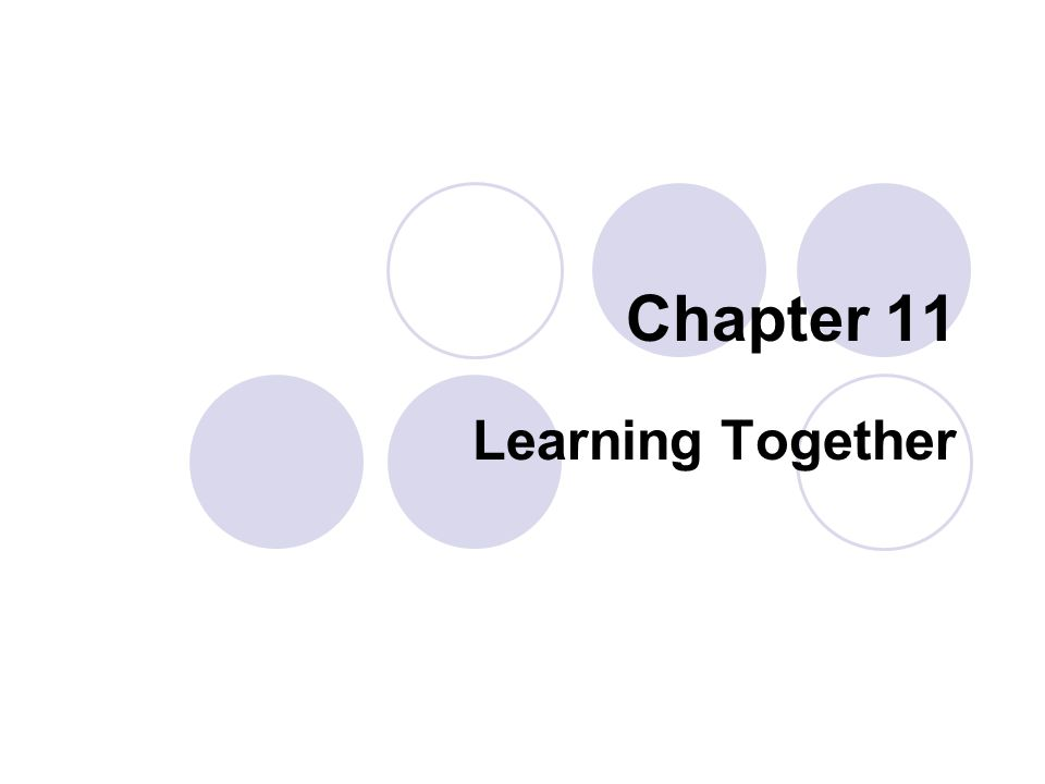 Chapter 11 Learning Together