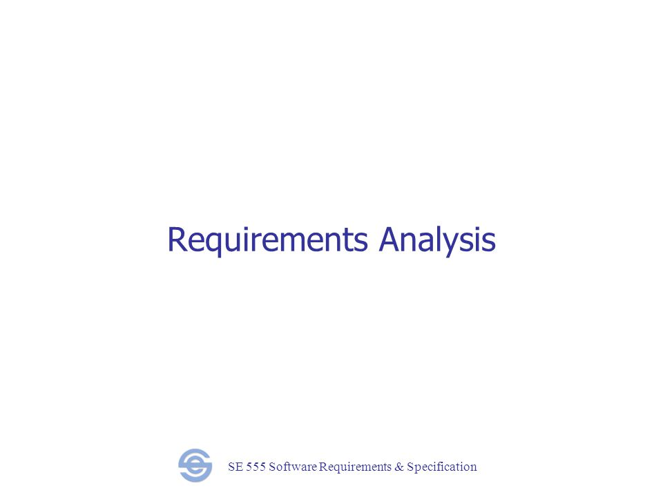 SE 555 Software Requirements & Specification Requirements Analysis