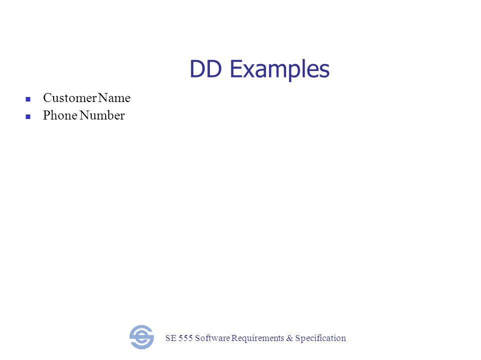 SE 555 Software Requirements & Specification DD Examples Customer Name Phone Number