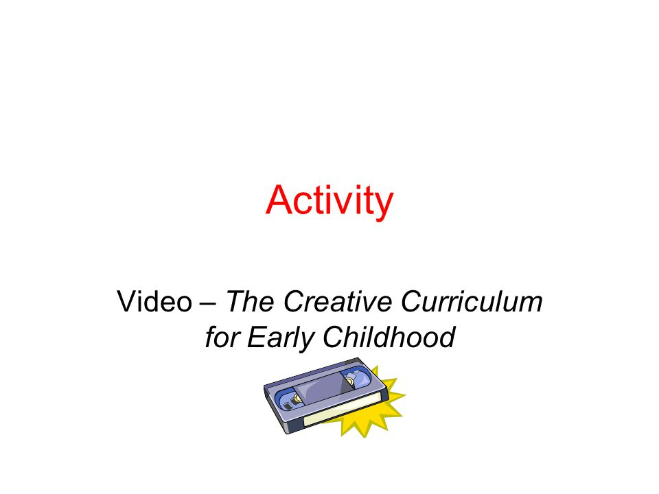 Activity Video – The Creative Curriculum for Early Childhood