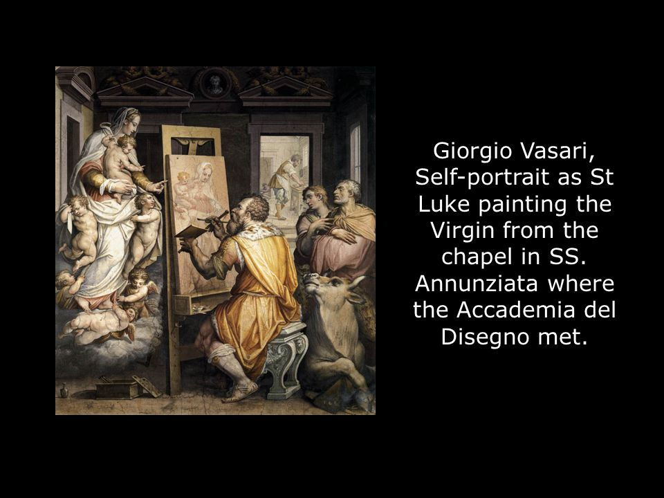 Giorgio Vasari, Self-portrait as St Luke painting the Virgin from the chapel in SS.