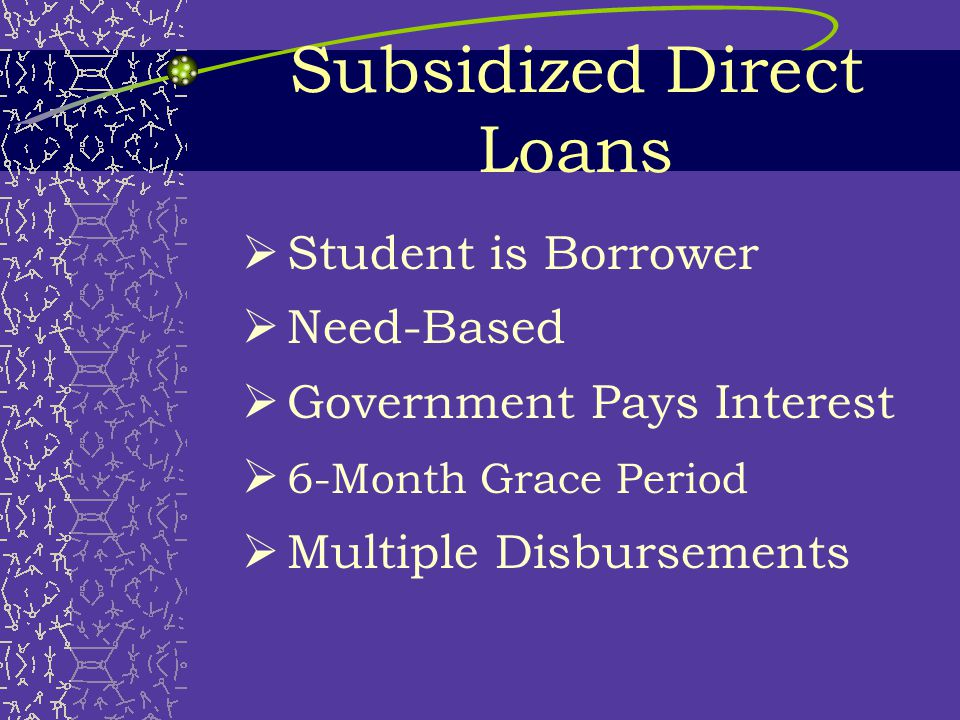 Loan Types Cont.  Federal Perkins Loan  Private Loans  Alternative Loans