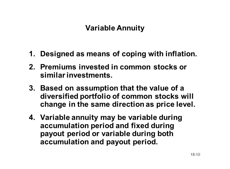 18-10 Variable Annuity 1.Designed as means of coping with inflation.