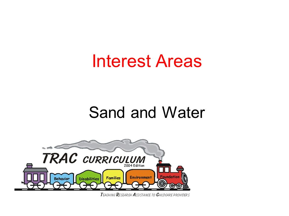 Interest Areas Sand and Water