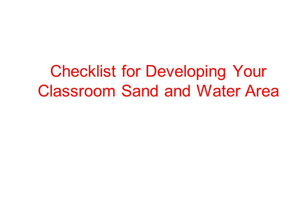 Checklist for Developing Your Classroom Sand and Water Area