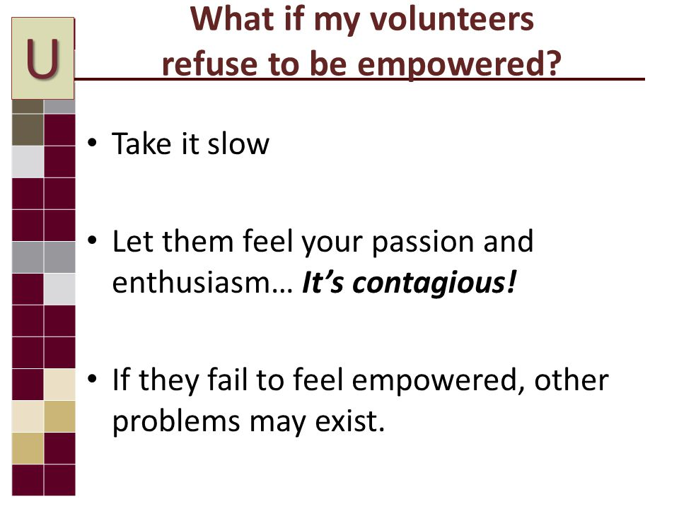 What if my volunteers refuse to be empowered.