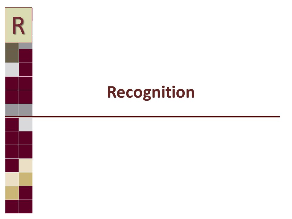 Recognition R