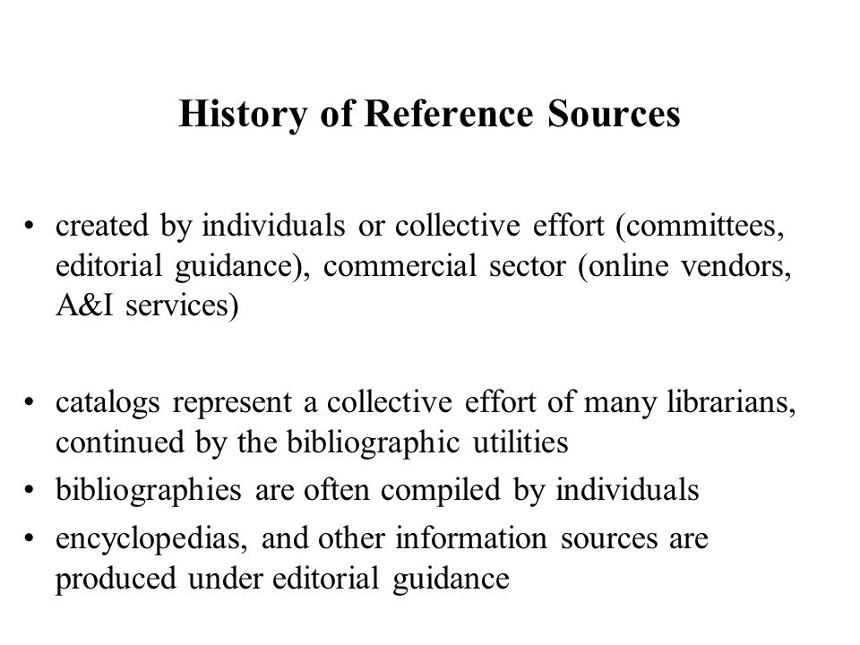 Describe and explain how references sources should be evaluated.?