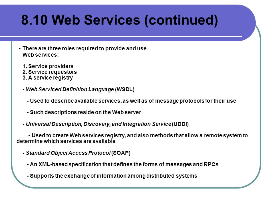 - There are three roles required to provide and use Web services: 1.