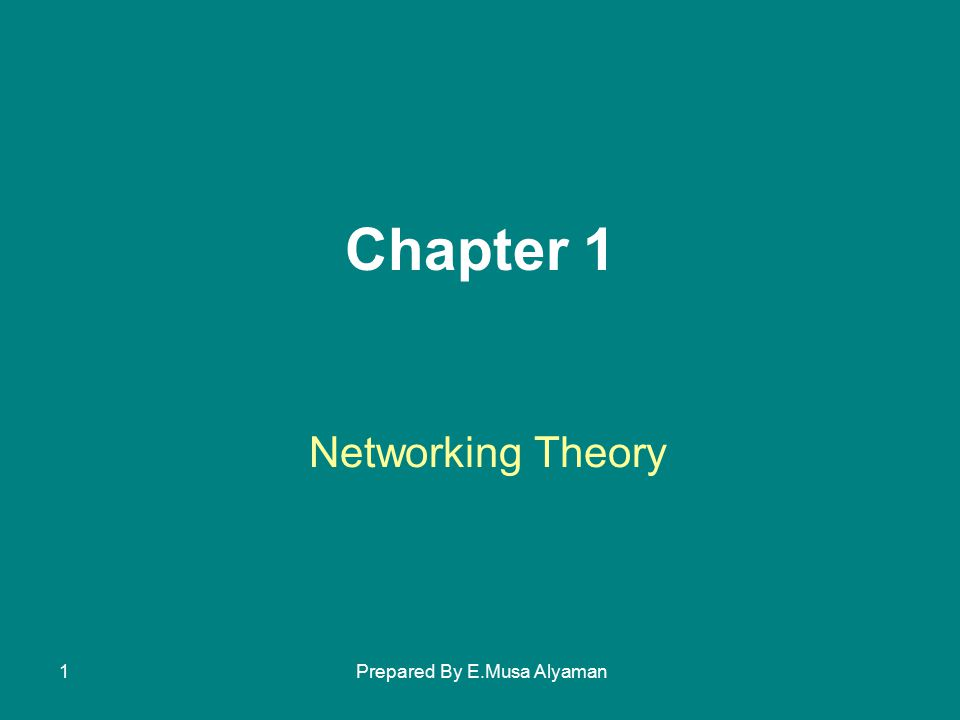 Prepared By E.Musa Alyaman1 Networking Theory Chapter 1