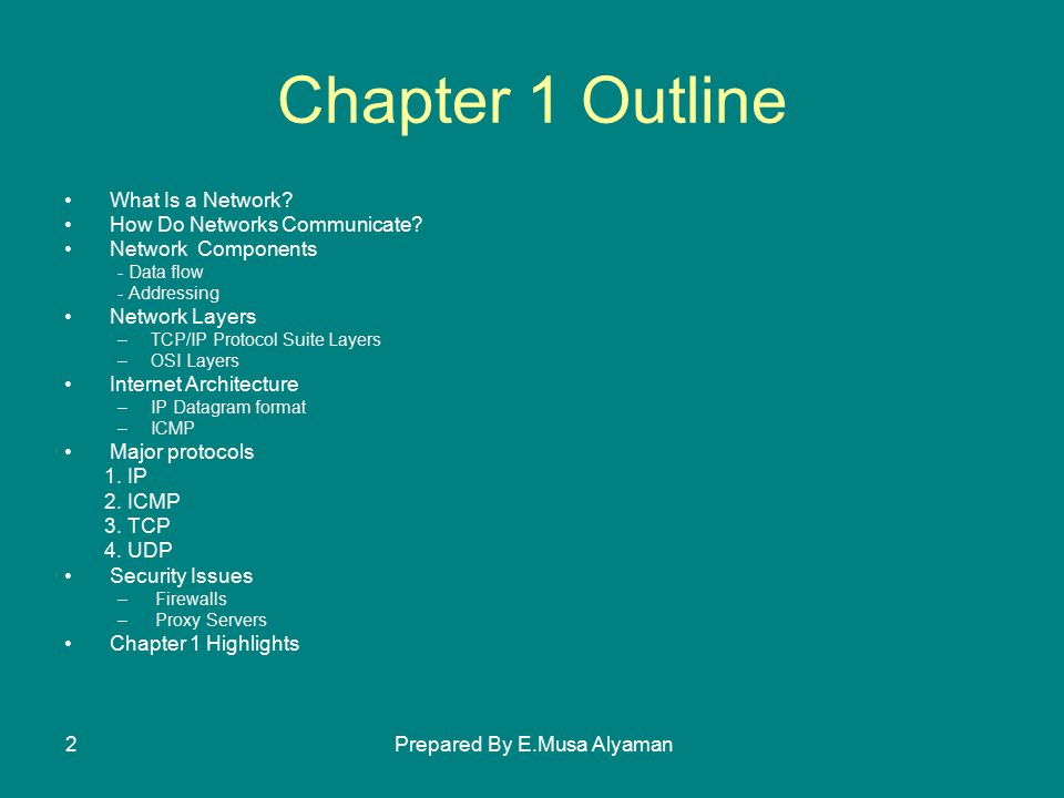 Prepared By E.Musa Alyaman2 Chapter 1 Outline What Is a Network.