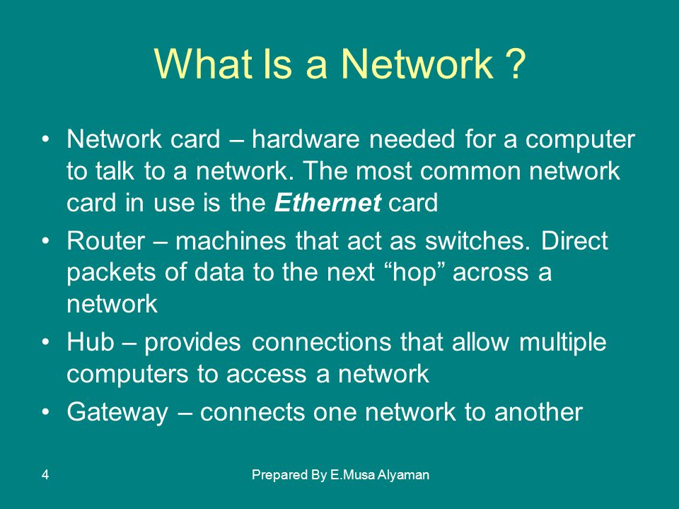 Prepared By E.Musa Alyaman4 What Is a Network .