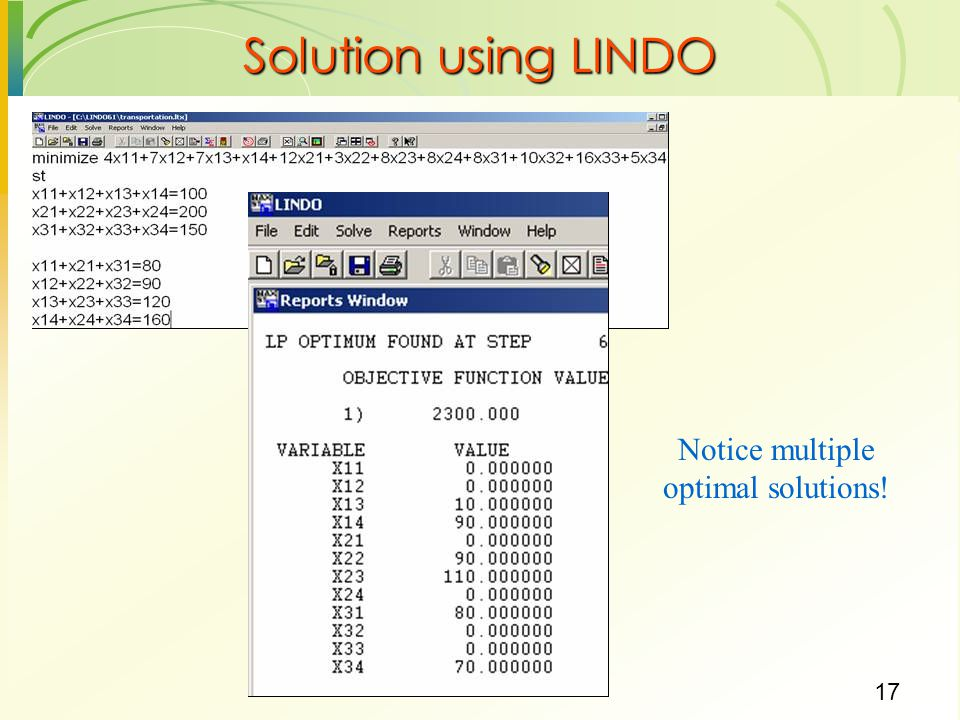 17 Solution using LINDO Notice multiple optimal solutions!
