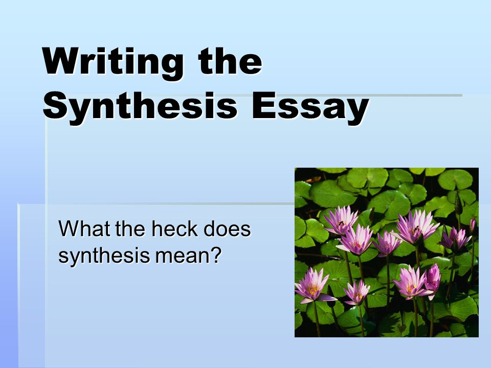 Synthesis Essay help please?