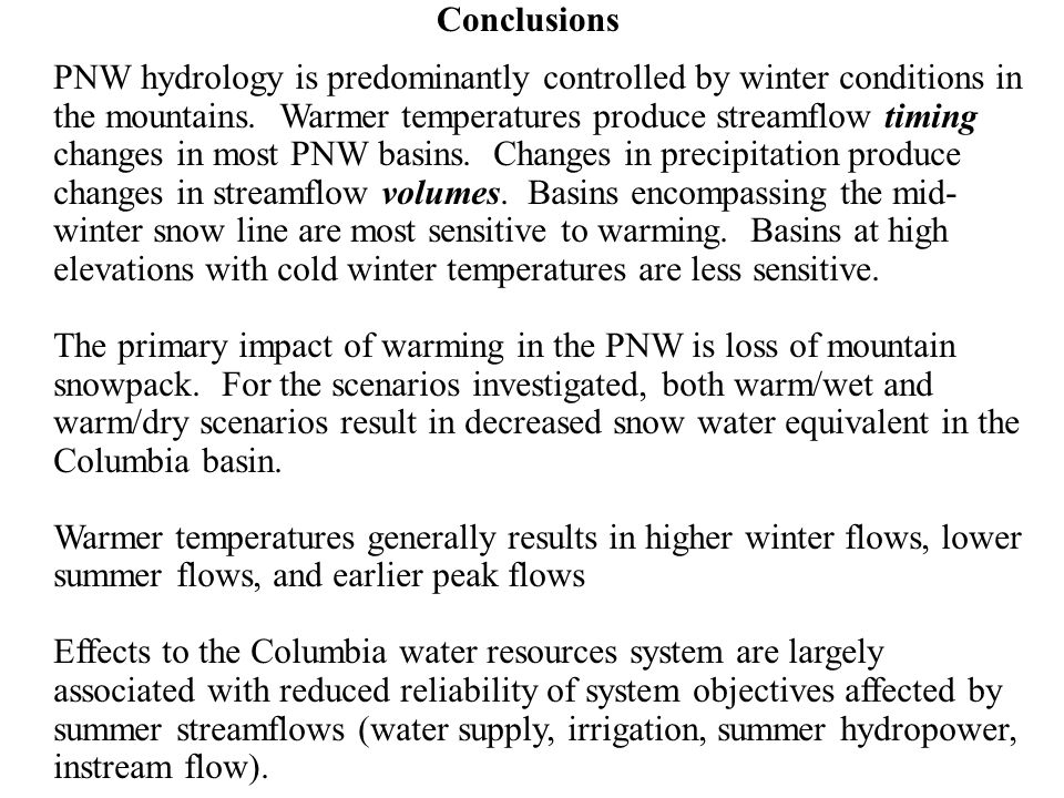 Conclusions PNW hydrology is predominantly controlled by winter conditions in the mountains.