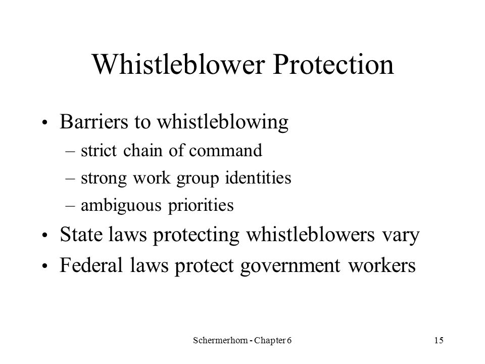 Schermerhorn - Chapter 614 Maintaining High Ethical Standards Whistleblowers –expose misdeeds of others to preserve ethical standards protect against wasteful, harmful, illegal acts