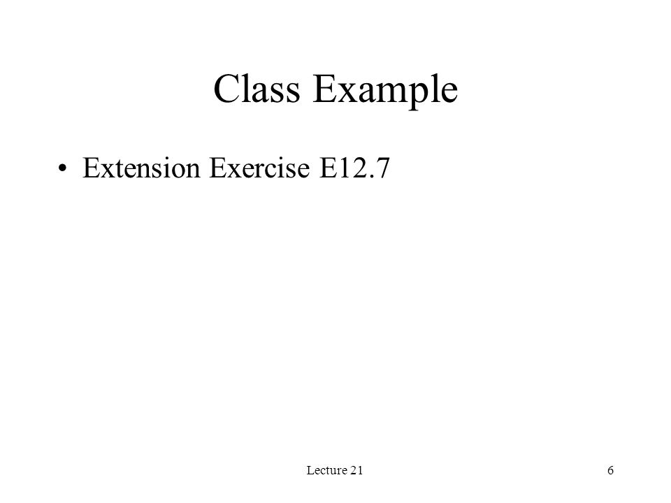 Lecture 216 Class Example Extension Exercise E12.7