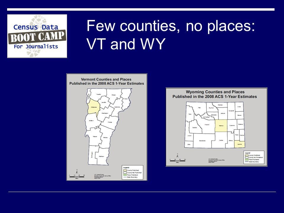 Few counties, no places: VT and WY