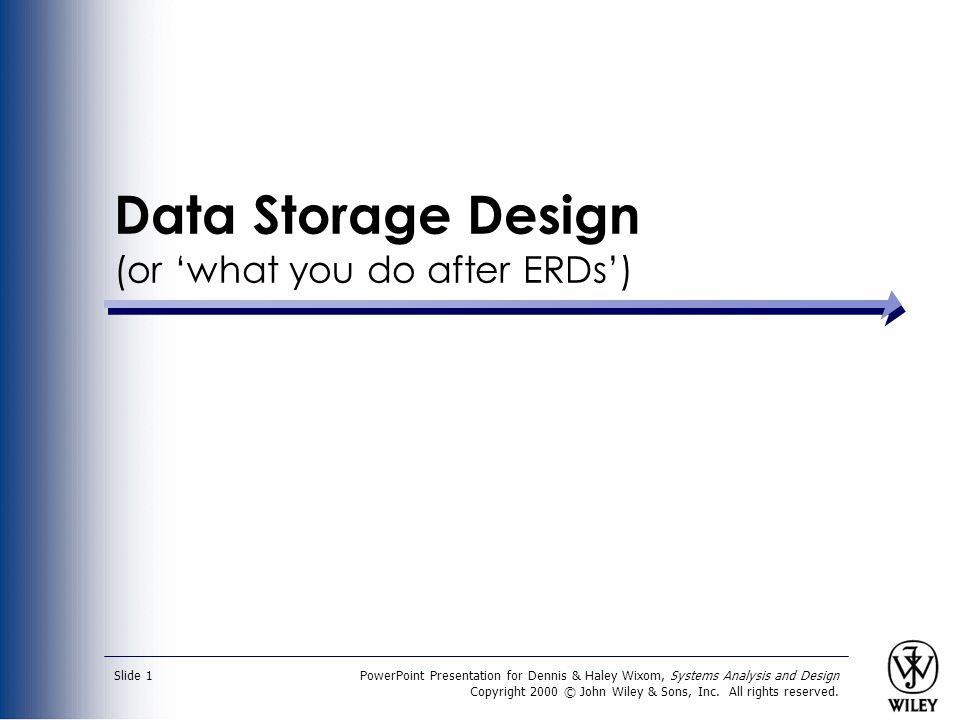 PowerPoint Presentation for Dennis & Haley Wixom, Systems Analysis and Design Copyright 2000 © John Wiley & Sons, Inc.